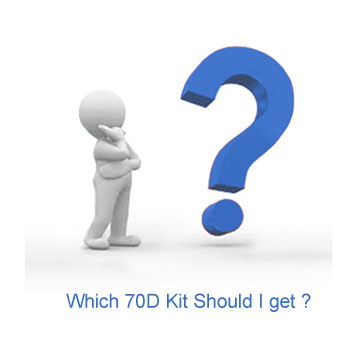 Which 70D Kit - Question