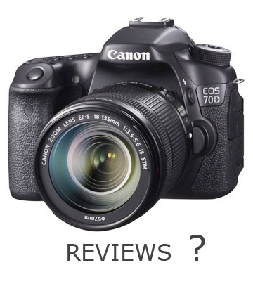 Question - Best place for Canon 70D Review