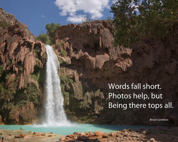 Inspirational photo and message. Mooney Falls, Grand Canyon, AZ. Canon 70D