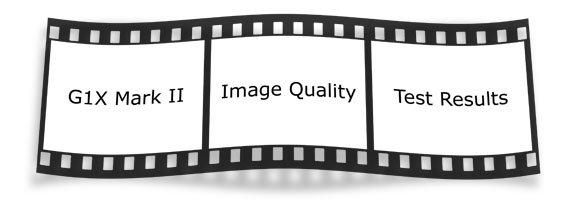 Canon Powershot G1X Mark II Image Quality Filmstrip